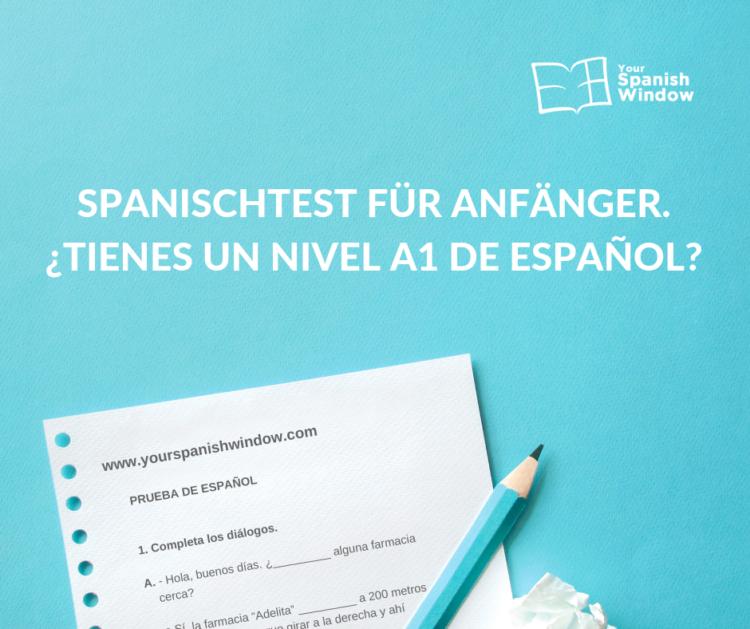 spanischtest anfanger a1 spanischniveau