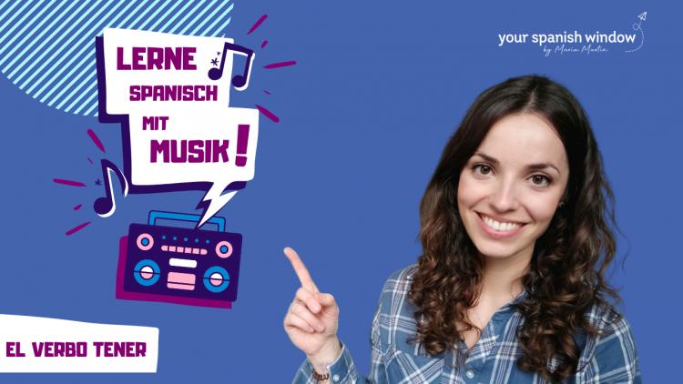 Lerne Spanisch mit Musik: El verbo tener auf Deutsch erklärt